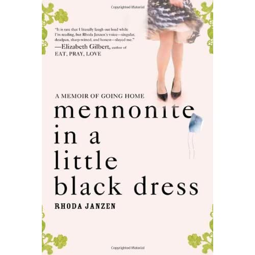 Mennonite In A Little Black Dress A Memoir Of Going Home By Rhoda