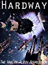 Hardway (War of Alien Aggression, #1)