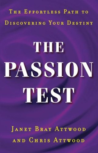 The-Passion-Test-The-Effortless-Path-to-Discovering-Your-Destiny