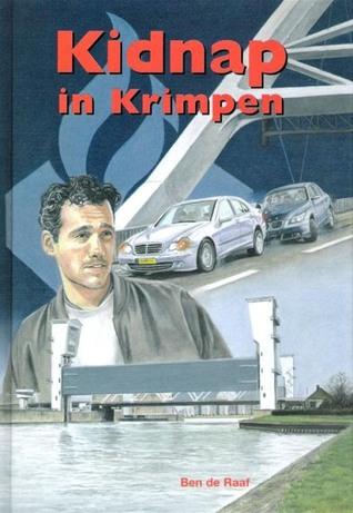 Kidnap in Krimpen by Ben de Raaf