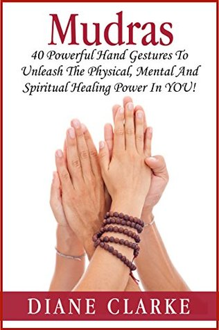 Mudras: 40 Powerful Mudras Hand Gestures To Unleash The