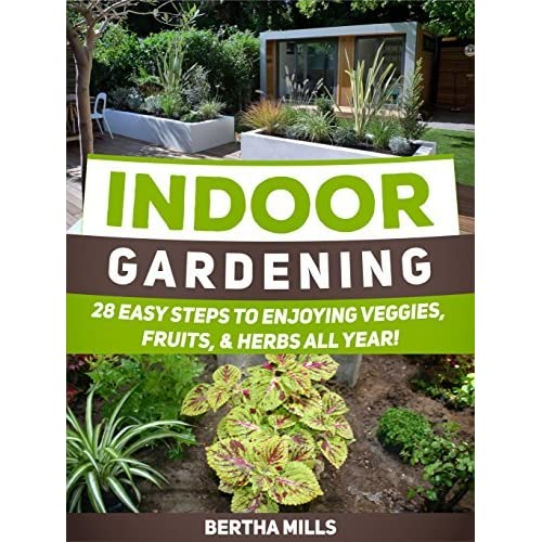 Indoor gardening 28 easy steps to enjoying veggies for Indoor gardening made easy