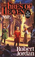 The Fires of Heaven (The Wheel of Time, #5)