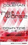 Netwars: Down Time (netwars, #2.1-2.6)