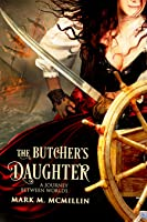 The Butcher's Daughter - A Journey Between Worlds