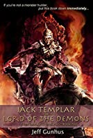Jack Templar And The Lord Of The Demons (The Templar Chronicles, #5)