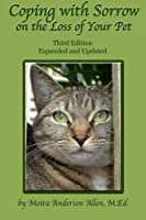 Coping with Sorrow on the Loss of Your Pet: Third Edition