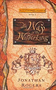 The Way of the Wilderking (The Wilderking Trilogy, #3)