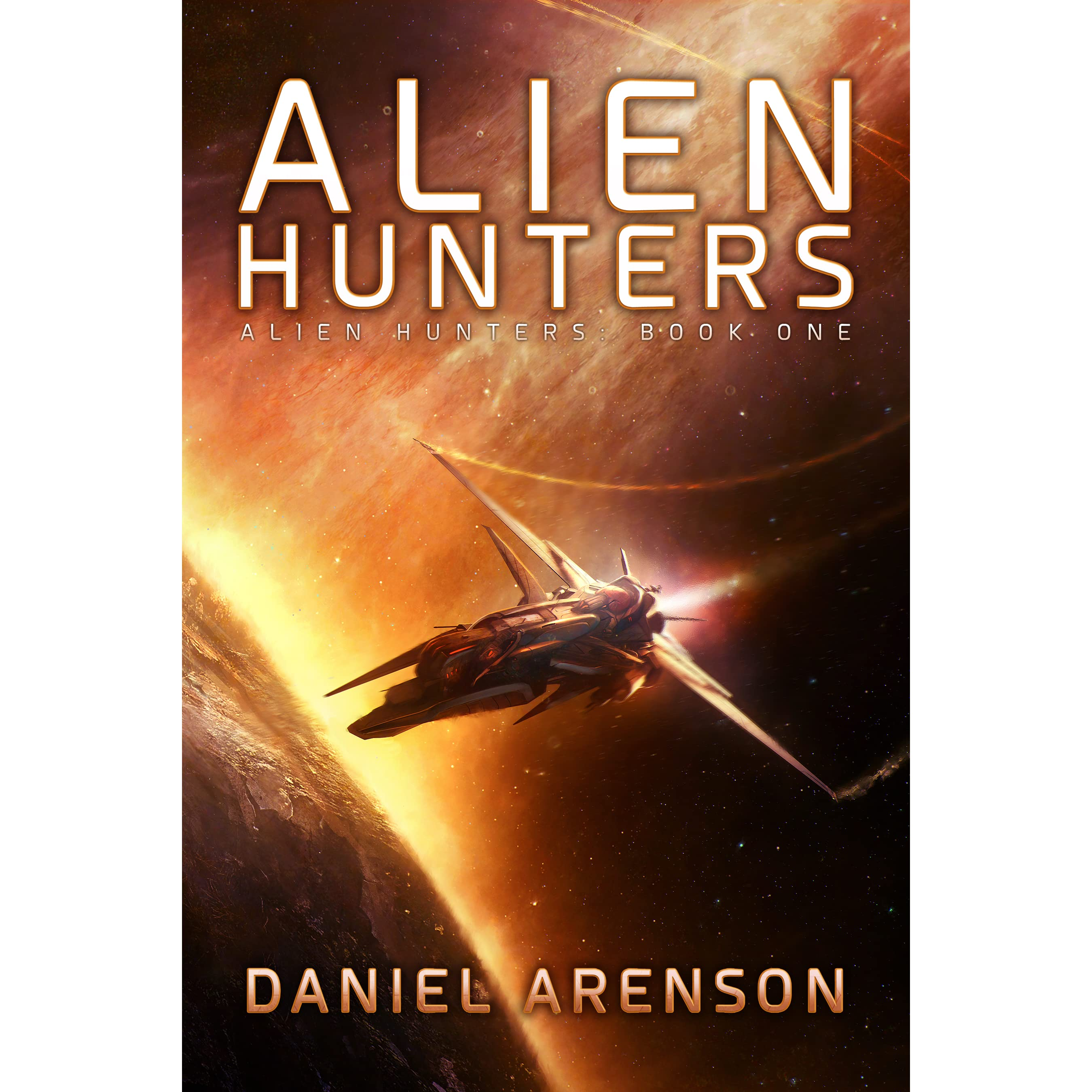 Alien Hunters (alien Hunters, #1) By Daniel Arenson €� Reviews, Discussion,  Bookclubs, Lists