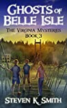 Ghosts of Belle Isle (The Virginia Mysteries #3)