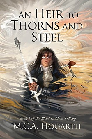 An Heir to Thorns and Steel (Blood Ladders Trilogy, #1)