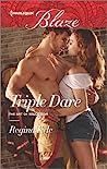 Triple Dare (The Art of Seduction, #3)