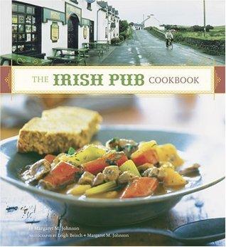 The Irish Pub Cookbook: (Irish Cookbook, Book on Food from Ireland, Pub Food from Ireland)