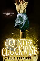 Counter Clockwise (The Clockwise Collection #4)