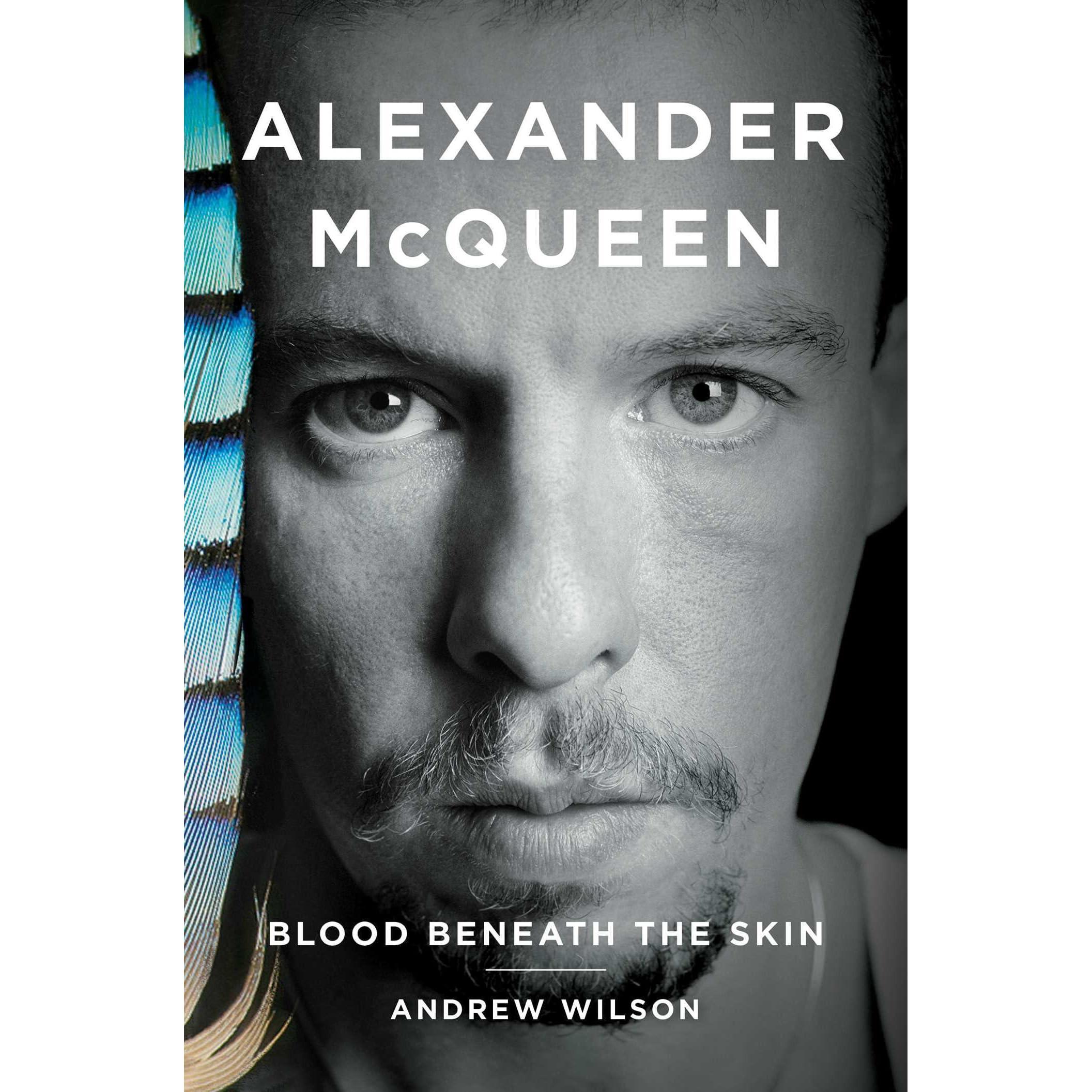 18905da7345ae Alexander McQueen: Blood Beneath the Skin by Andrew Wilson