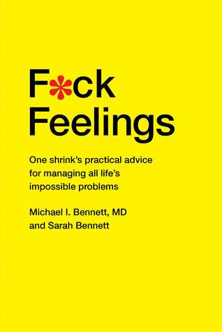 F*ck Feelings by Michael I. Bennett