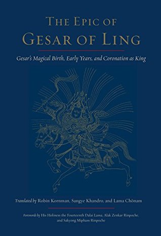 The Epic of Gesar of Ling: Gesar's Magical Birth, Early Years, and Coronation as King