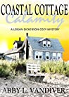 Coastal Cottage Calamity (Logan Dickerson #2)