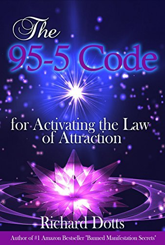 The 95-5 Code - For Activating the Law of Attraction