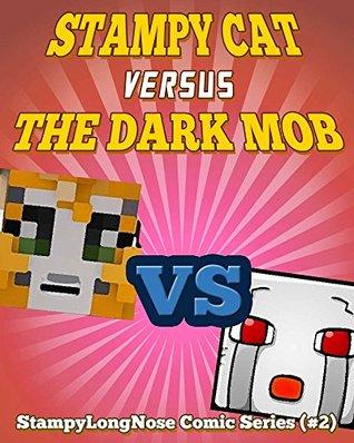 Stampy Cat Versus The Dark Mob: StampyLongNose Comic Series (#2) (StampyLongNose Comics)