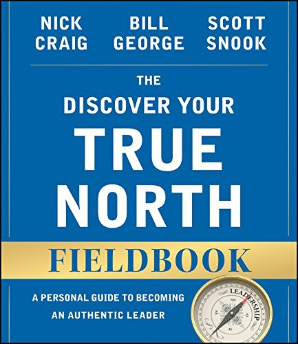 The-discover-your-true-north-fieldbook-a-personal-guide-to-finding-your-authentic-leadership