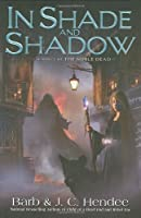 In Shade and Shadow (Noble Dead: Series 2, #1)