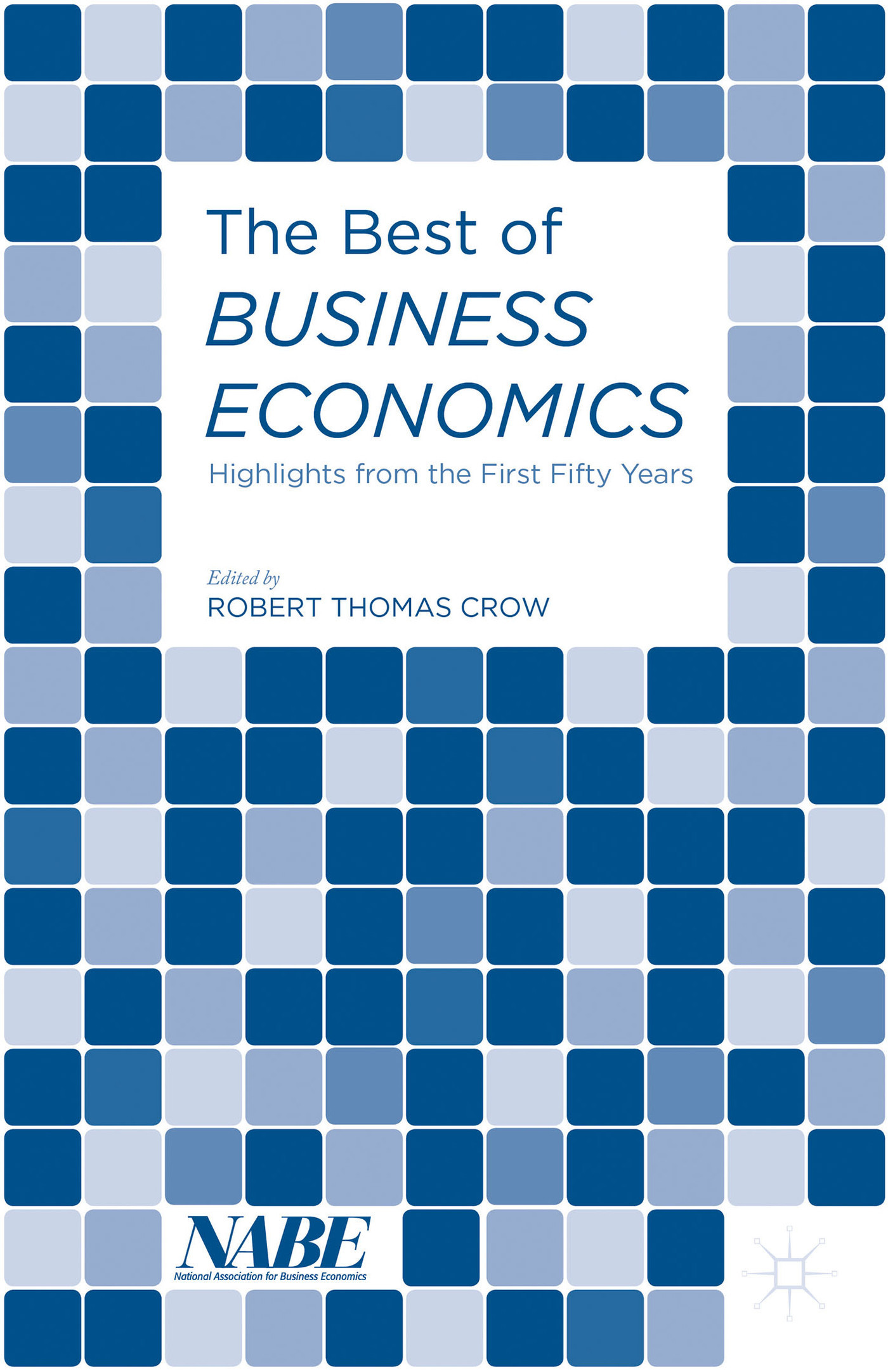 The Best of Business Economics Highlights from the First Fifty Years