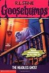 The Headless Ghost (Goosebumps, #37)