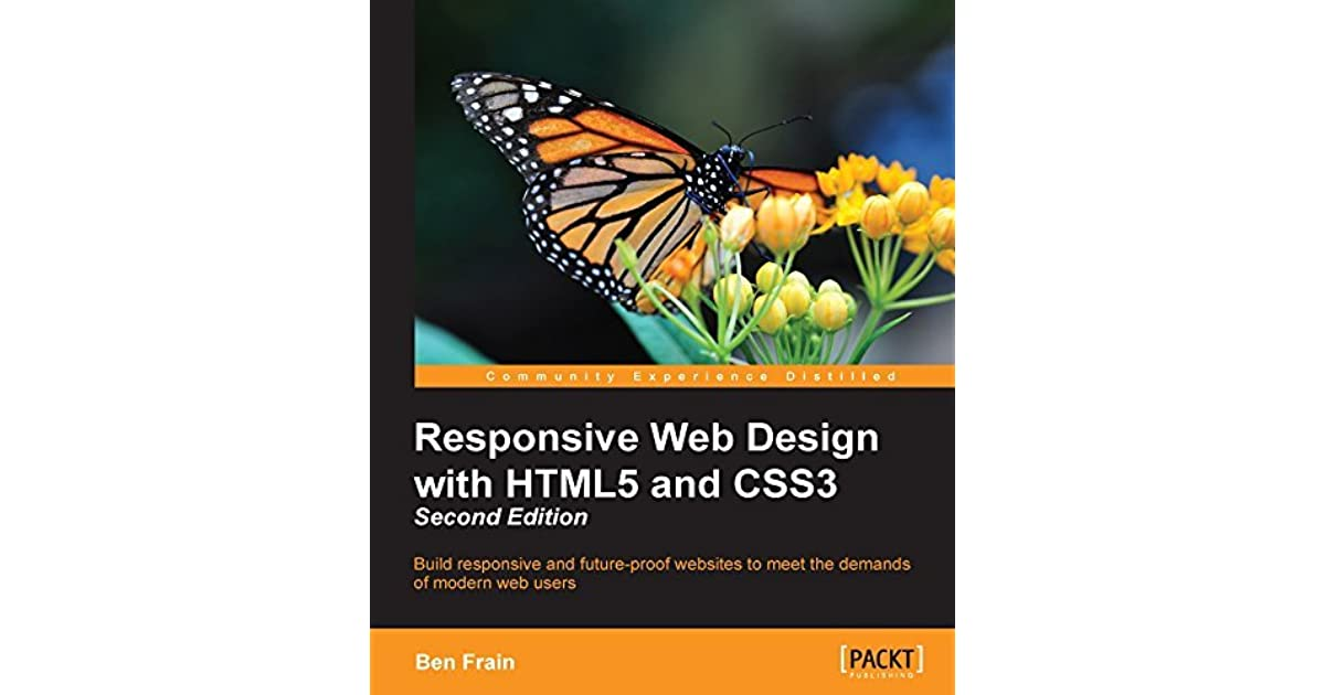 Responsive Web Design With Html5 And Css3 Second Edition By Ben Frain
