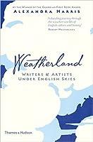Weatherland: Writers & Artists under English Skies