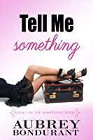 Tell Me Something (Something, #1)