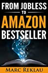 From Jobless to Amazon Bestseller by Marc Reklau