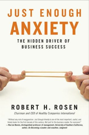 Just Enough Anxiety by Robert H. Rosen