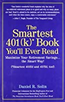 The Smartest 401k Book You'll Ever Read: Maximize Your Retirement Savings...the Smart Way!