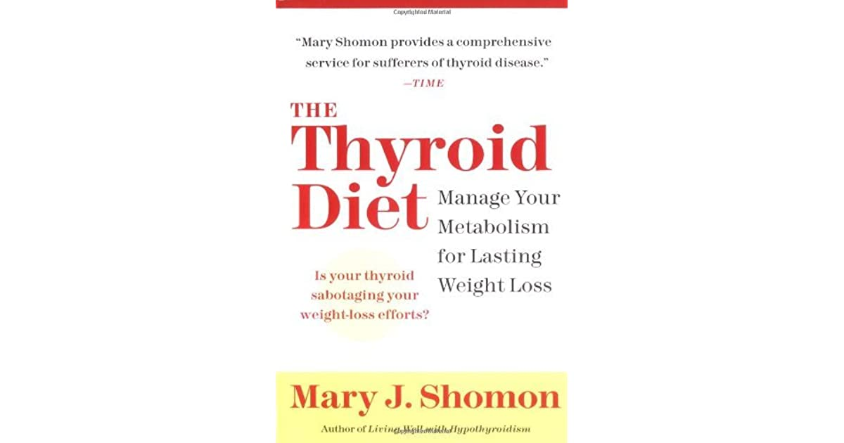 The Thyroid Diet Manage Your Metabolism For Lasting Weight Loss By