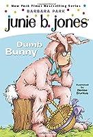 Junie B., First Grader: Dumb Bunny (Junie B. Jones, #27)