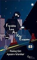 Friendship Love And Killer Escapades: FLAKE