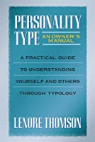 Personality Type: An Owner's Manual (Jung on the Hudson Book Series)