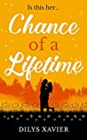 Chance of a Lifetime by Dilys Xavier