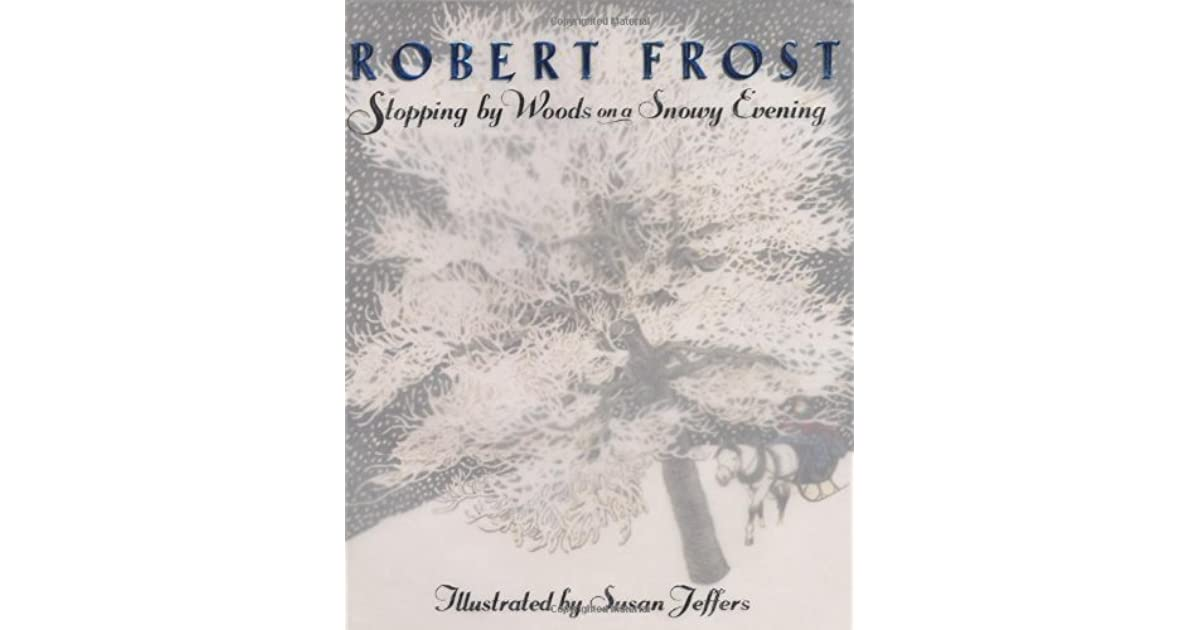 an analysis of the poems desert places and stopping by the woods on a snowy evening by robert frost