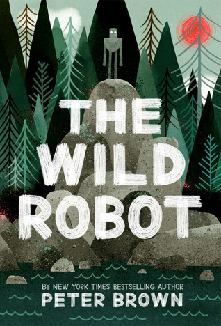 "Cover of Peter Brown's ""The Wild Robot"""