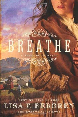 Breathe by Lisa Tawn Bergren