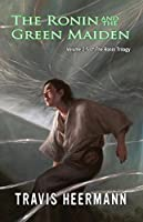 The Ronin and the Green Maiden (The Ronin #2.5)