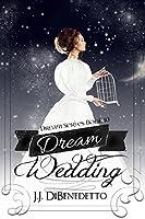 Dream Wedding (Dream, #10)