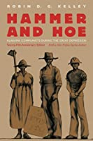 Hammer and Hoe: Alabama Communists during the Great Depression