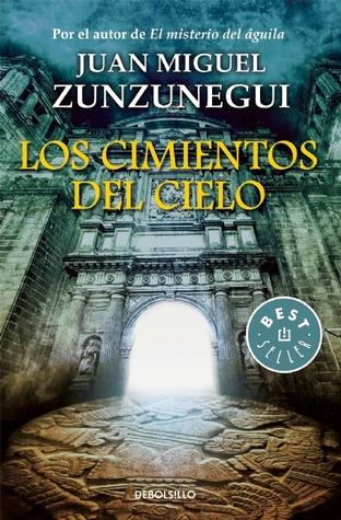 Los cimientos del cielo by Juan Miguel Zunzunegui