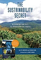 The Sustainability Secret: Uncovering the Largest Environmental Challenge to the Future of the Human Race