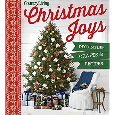 Country living christmas joys decorating crafts for Country living magazine recipes
