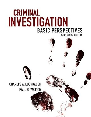 Criminal Investigation: Basic Perspectives (13th Edition)