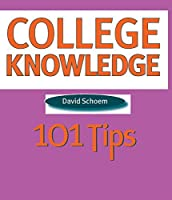 College Knowledge: 101 Tips